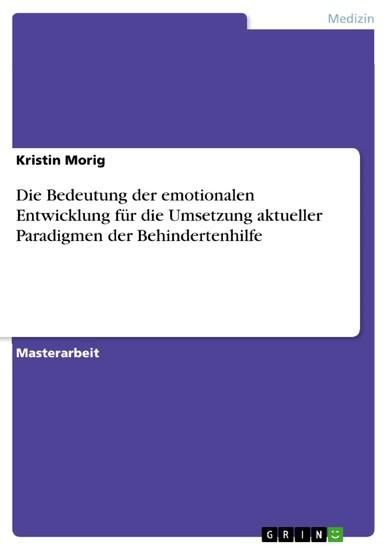 Die Bedeutung der emotionalen Entwicklung für die Umsetzung aktueller Paradigmen der Behindertenhilfe - Blick ins Buch