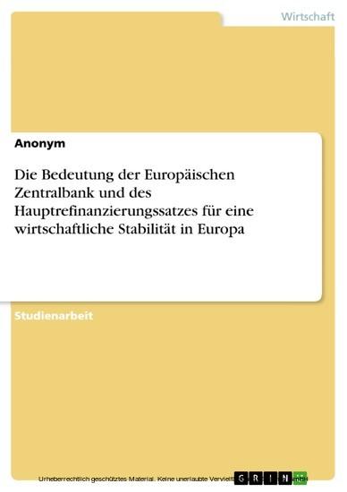 Die Bedeutung der Europäischen Zentralbank und des Hauptrefinanzierungssatzes für eine wirtschaftliche Stabilität in Europa - Blick ins Buch