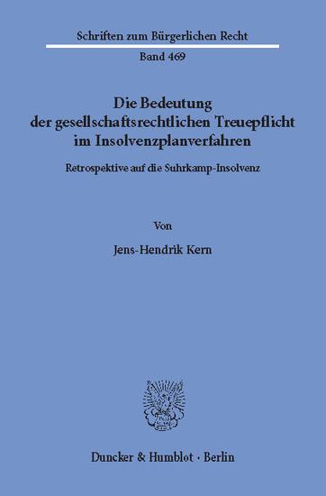 Die Bedeutung der gesellschaftsrechtlichen Treuepflicht im Insolvenzplanverfahren. - Blick ins Buch