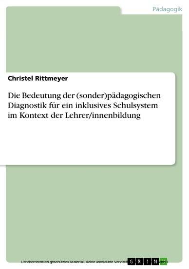 Die Bedeutung der (sonder)pädagogischen Diagnostik für ein inklusives Schulsystem im Kontext der Lehrer/innenbildung - Blick ins Buch