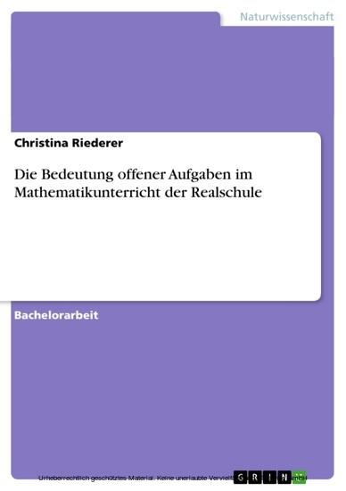 Die Bedeutung offener Aufgaben im Mathematikunterricht der Realschule - Blick ins Buch