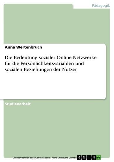 Die Bedeutung sozialer Online-Netzwerke für die Persönlichkeitsvariablen und sozialen Beziehungen der Nutzer - Blick ins Buch