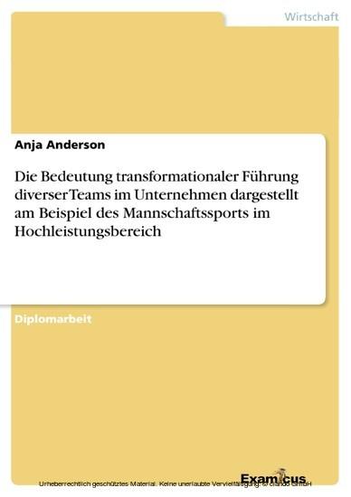 Die Bedeutung transformationaler Führung diverser Teams im Unternehmen dargestellt am Beispiel des Mannschaftssports im Hochleistungsbereich - Blick ins Buch