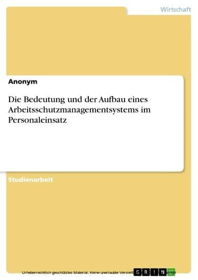 Die Bedeutung und der Aufbau eines Arbeitsschutzmanagementsystems im Personaleinsatz - Blick ins Buch