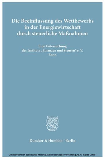 Die Beeinflussung des Wettbewerbs in der Energiewirtschaft durch steuerliche Maßnahmen. - Blick ins Buch
