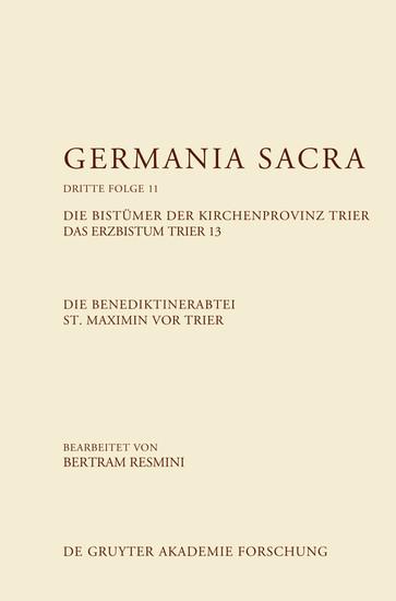 Die Benediktinerabtei St. Maximin vor Trier. Die Bistümer der Kirchenprovinz Trier. Das Erzbistum Trier 13 - Blick ins Buch