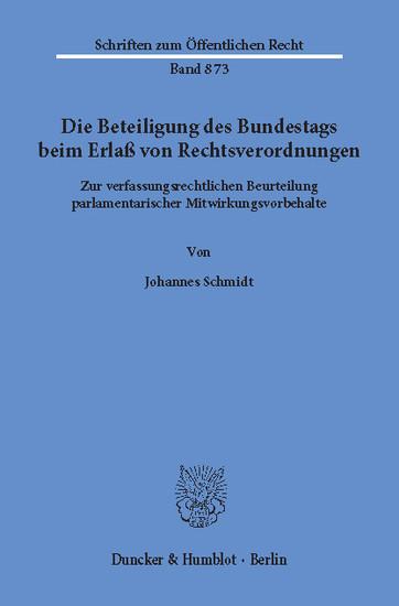 Die Beteiligung des Bundestags beim Erlaß von Rechtsverordnungen. - Blick ins Buch