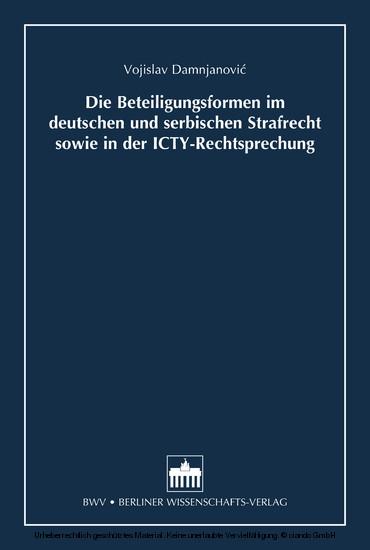 Die Beteiligungsformen im deutschen und serbischen Strafrecht sowie in der ICTY-Rechtsprechung - Blick ins Buch