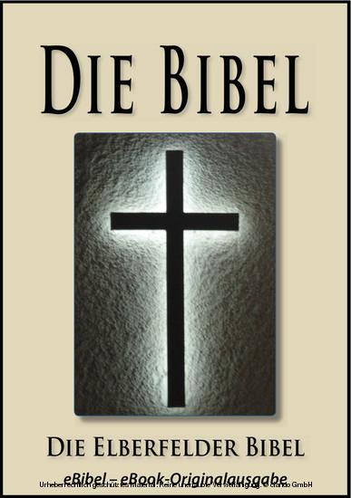 Die BIBEL   Elberfelder Ausgabe (eBibel - Für eBook-Lesegeräte optimierte Ausgabe) - Blick ins Buch