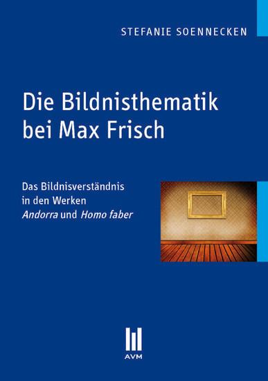 Die Bildnisthematik bei Max Frisch - Blick ins Buch