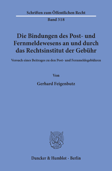 Die Bindungen des Post- und Fernmeldewesens an und durch das Rechtsinstitut der Gebühr. - Blick ins Buch
