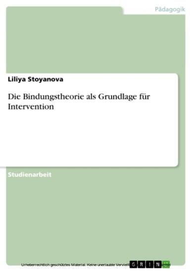 Die Bindungstheorie als Grundlage für Intervention - Blick ins Buch