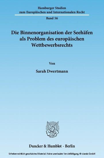 Die Binnenorganisation der Seehäfen als Problem des europäischen Wettbewerbsrechts. - Blick ins Buch