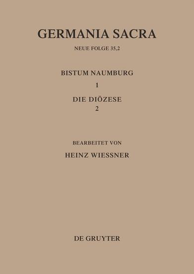 Die Bistümer der Kirchenprovinz Magdeburg: Das Bistum Naumburg 1,2: Die Diözese - Blick ins Buch