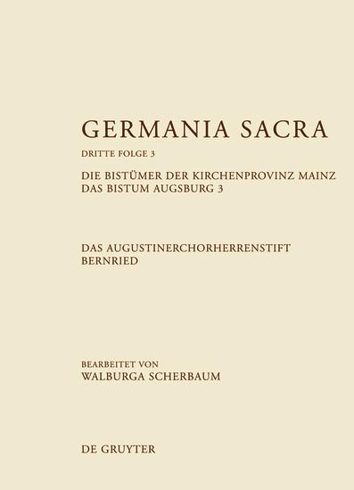 Die Bistümer der Kirchenprovinz Mainz. Das Bistum Augsburg 3. Das Augustinerchorherrenstift Bernried - Blick ins Buch