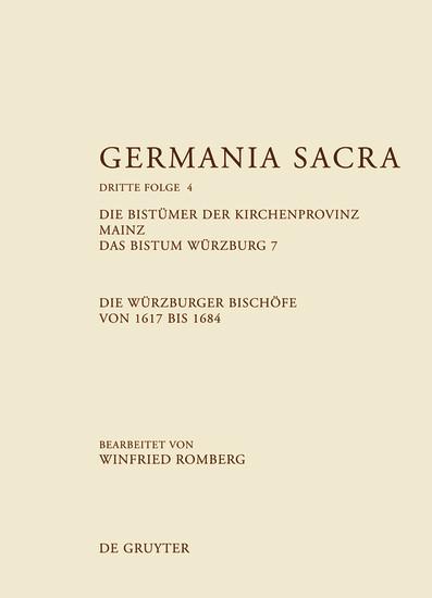 Die Bistümer der Kirchenprovinz Mainz. Das Bistum Würzburg 7. Die Würzburger Bischöfe von 1617 bis 1684 - Blick ins Buch