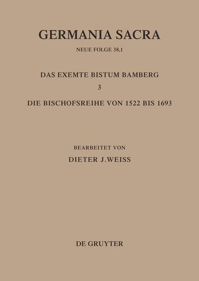 Die Bistümer der Kirchenprovinz Mainz: Das exemte Bistum Bamberg 3: Die Bischofsreihe von 1522 bis 1693 - Blick ins Buch
