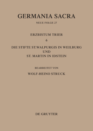 Die Bistümer der Kirchenprovinz Trier. Das Erzbistum Trier 6: Die Stifte St. Walpurgis in Weilburg und St. Martin in Idstein - Blick ins Buch