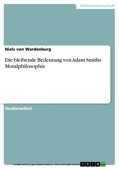 Die bleibende Bedeutung von Adam Smiths Moralphilosophie - Blick ins Buch