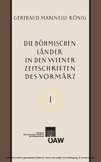 Die böhmischen Länder in den Wiener Zeitschriften und Almanachen des Vormärz (1805–1848) – Teil I - Blick ins Buch