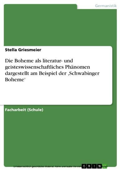 Die Boheme als literatur- und geisteswissenschaftliches Phänomen dargestellt am Beispiel der ,Schwabinger Boheme' - Blick ins Buch