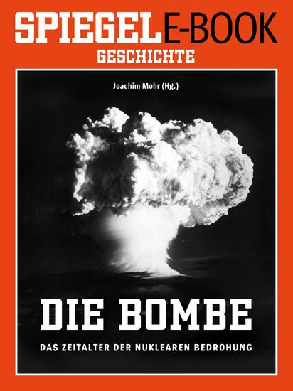 Die Bombe - Das Zeitalter der nuklearen Bedrohung - Blick ins Buch