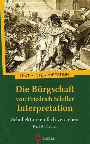 Die Bürgschaft von Friedrich Schiller. Interpretation - Blick ins Buch