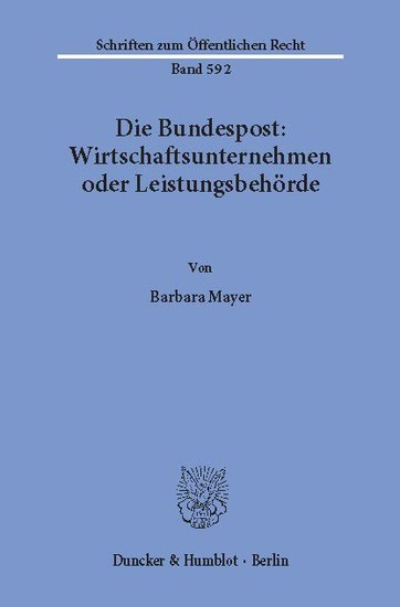 Die Bundespost: Wirtschaftsunternehmen oder Leistungsbehörde. - Blick ins Buch