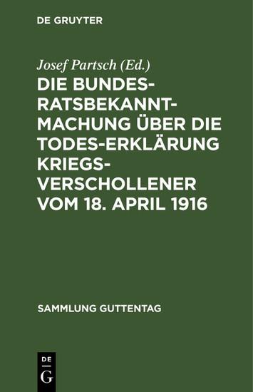 Die Bundesratsbekanntmachung über die Todeserklärung Kriegsverschollener vom 18. April 1916 - Blick ins Buch