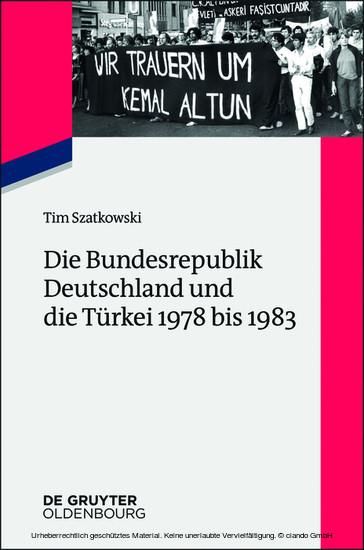 Die Bundesrepublik Deutschland und die Türkei 1978 bis 1983 - Blick ins Buch