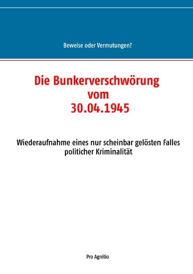 Die Bunkerverschwörung vom 30.04.1945 - Blick ins Buch