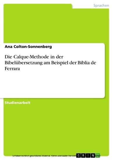 Die Calque-Methode in der Bibelübersetzung am Beispiel der Biblia de Ferrara - Blick ins Buch