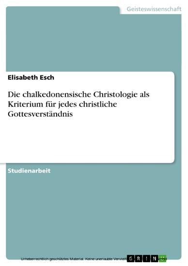 Die chalkedonensische Christologie als Kriterium für jedes christliche Gottesverständnis - Blick ins Buch