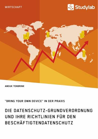 Die Datenschutz-Grundverordnung und ihre Richtlinien für den Beschäftigtendatenschutz. 'Bring Your Own Device' in der Praxis - Blick ins Buch