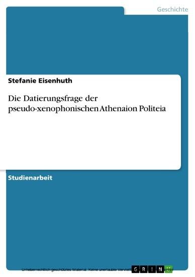Die Datierungsfrage der pseudo-xenophonischen Athenaion Politeia - Blick ins Buch