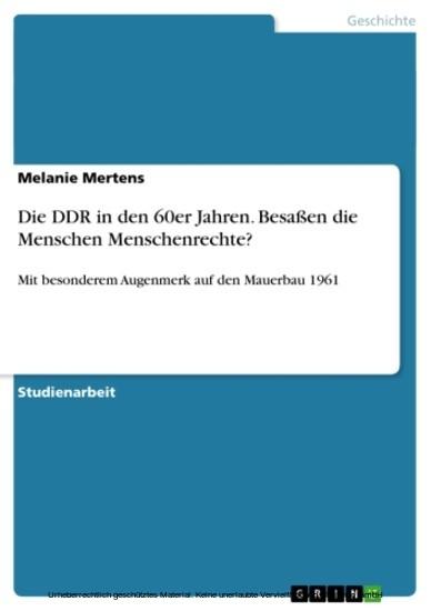 Die DDR in den 60er Jahren. Besaßen die Menschen Menschenrechte? - Blick ins Buch