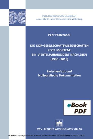 Die DDR-Gesellschaftswissenschaften post mortem: Ein Vierteljahrhundert Nachleben (1990-2015) - Blick ins Buch