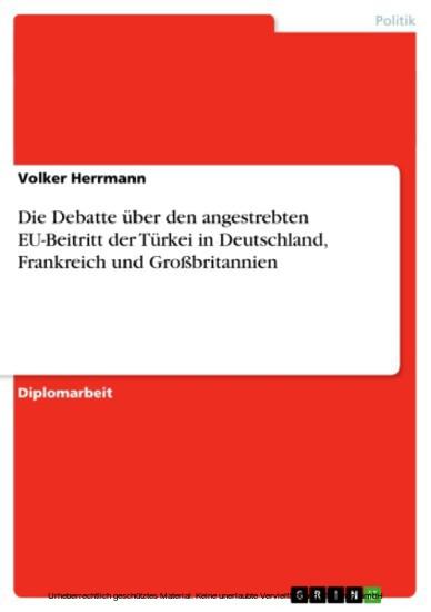 Die Debatte über den angestrebten EU-Beitritt der Türkei in Deutschland, Frankreich und Großbritannien - Blick ins Buch