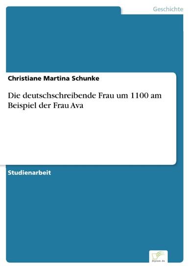 Die deutschschreibende Frau um 1100 am Beispiel der Frau Ava - Blick ins Buch