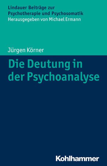 Die Deutung in der Psychoanalyse - Blick ins Buch