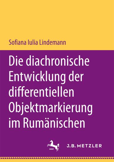 Die diachronische Entwicklung der differentiellen Objektmarkierung im Rumänischen - Blick ins Buch