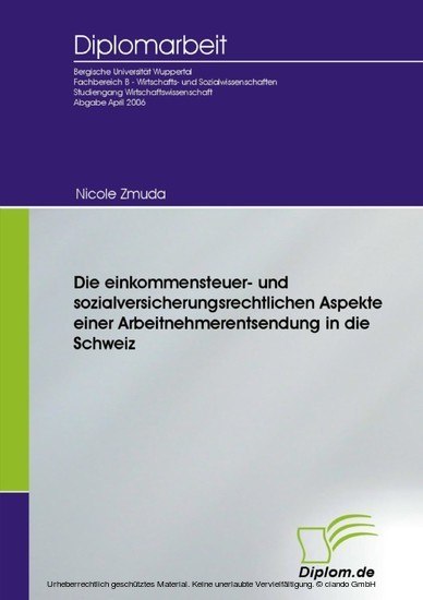Die einkommensteuer- und sozialversicherungsrechtlichen Aspekte einer Arbeitnehmerentsendung in die Schweiz - Blick ins Buch