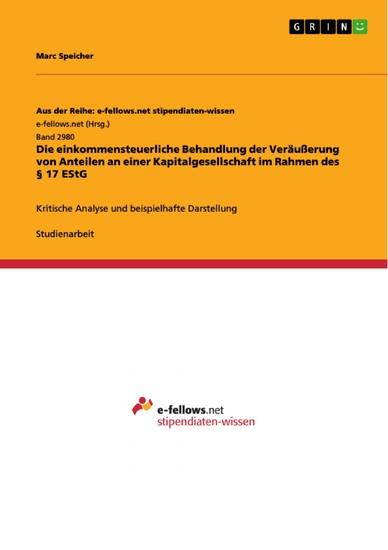 Die einkommensteuerliche Behandlung der Veräußerung von Anteilen an einer Kapitalgesellschaft im Rahmen des § 17 EStG - Blick ins Buch