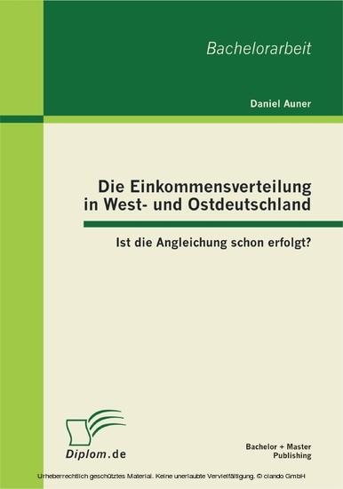Die Einkommensverteilung in West- und Ostdeutschland: Ist die Angleichung schon erfolgt? - Blick ins Buch