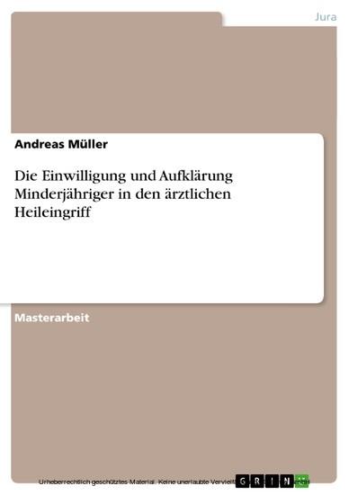 Die Einwilligung und Aufklärung Minderjähriger in den ärztlichen Heileingriff - Blick ins Buch
