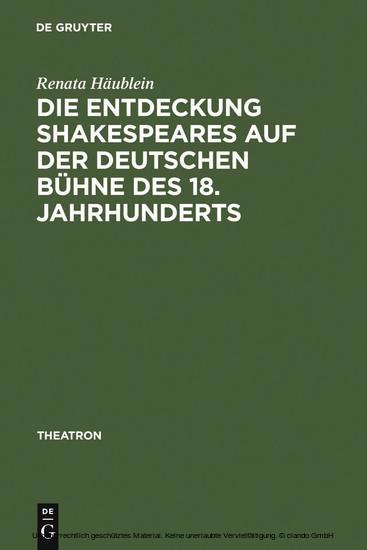 Die Entdeckung Shakespeares auf der deutschen Bühne des 18. Jahrhunderts - Blick ins Buch