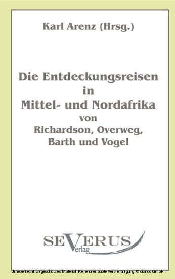 Die Entdeckungsreisen in Nord- und Mittelafrika von Richardson, Overweg, Barth und Vogel - Blick ins Buch