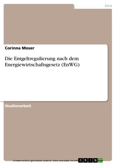 Die Entgeltregulierung nach dem Energiewirtschaftsgesetz (EnWG) - Blick ins Buch