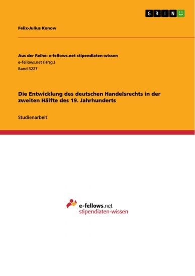 Die Entwicklung des deutschen Handelsrechts in der zweiten Hälfte des 19. Jahrhunderts - Blick ins Buch