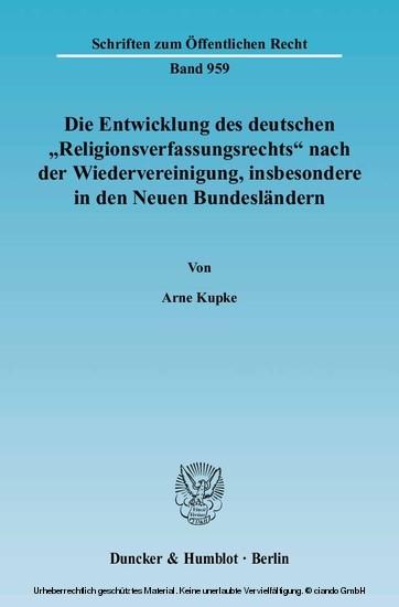 Die Entwicklung des deutschen »Religionsverfassungsrechts« nach der Wiedervereinigung, insbesondere in den Neuen Bundesländern. - Blick ins Buch
